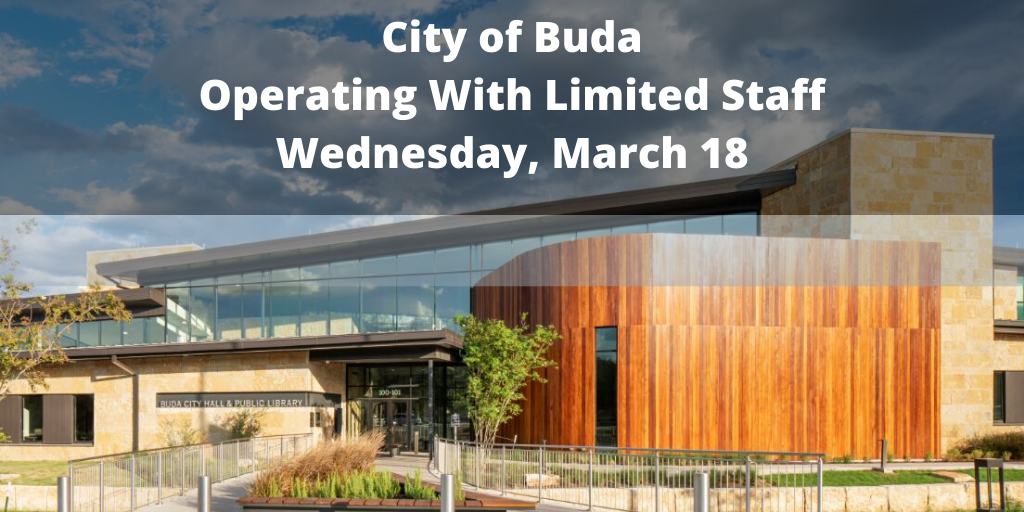 City of Buda Operating With Limited Staff Wednesday, March 18 - Twitter