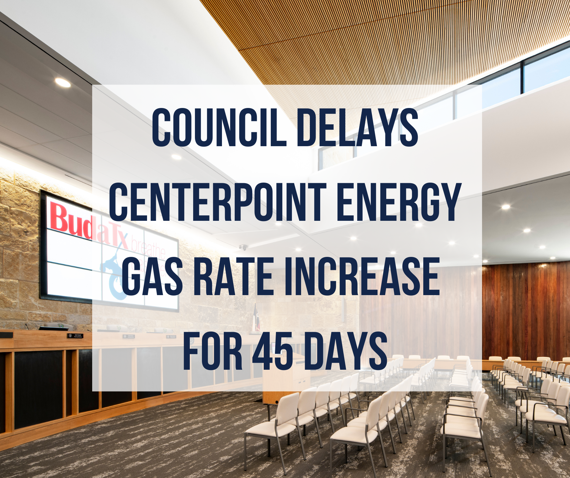 image of council chambers text council delays centerpoint energy gas rate increase for 45 days