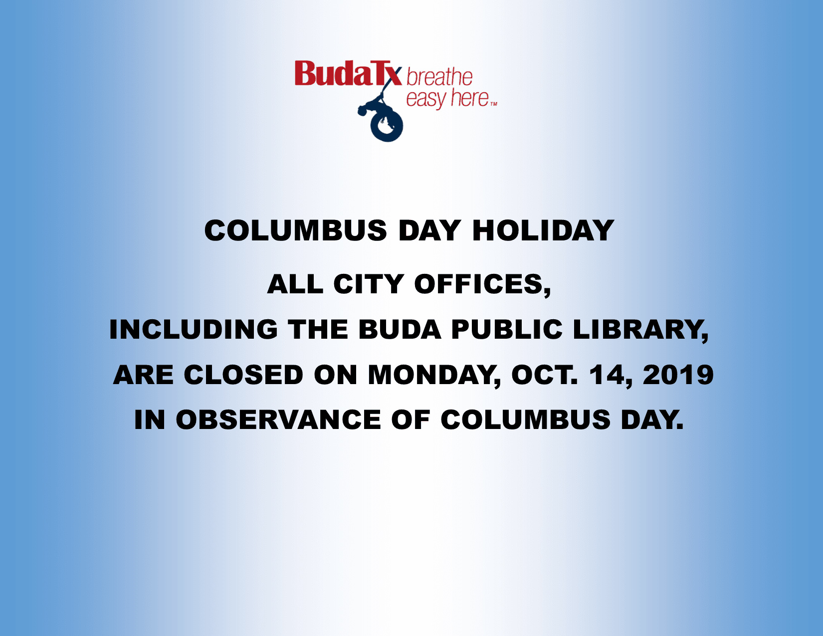 Columbus Day Holiday - Oct. 14, 2019