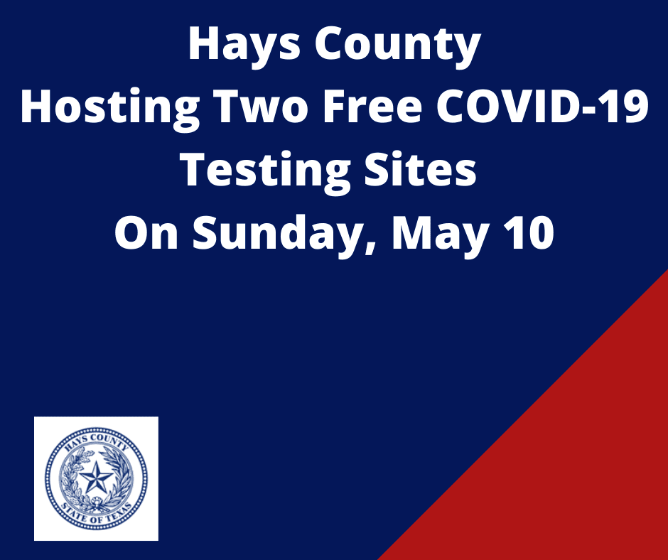 Hays County Free COVID-19 Testing Sites on May 10