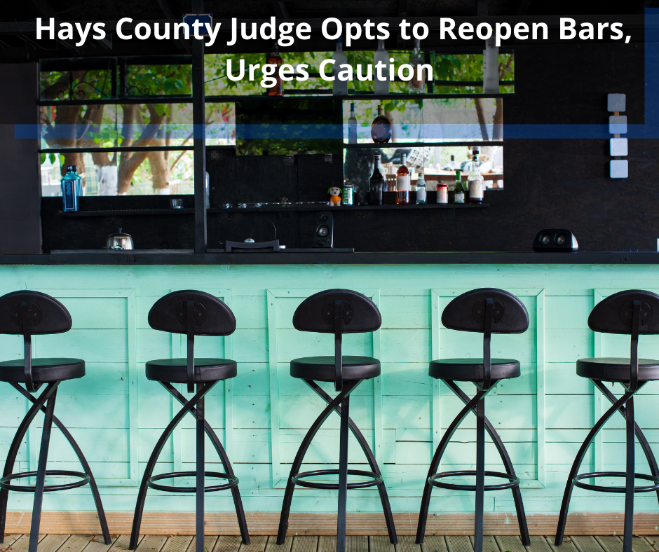 Hays County Judge Opts to Reopen Bars, Urges Caution