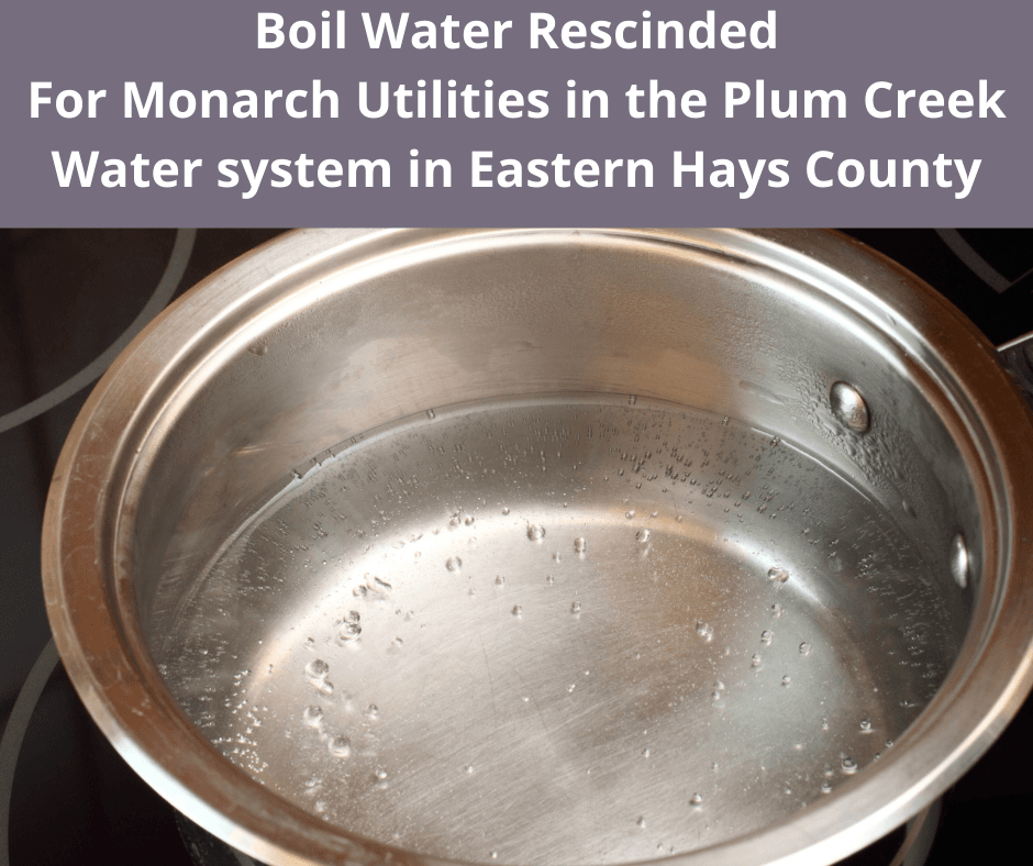 Boil Water Notice For Monarch Utilities in the Plum Creek Water system in Eastern Hays County (1)
