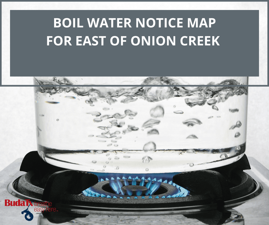 BOIL WATER NOTICE MAP FOR EAST OF ONION CREEK