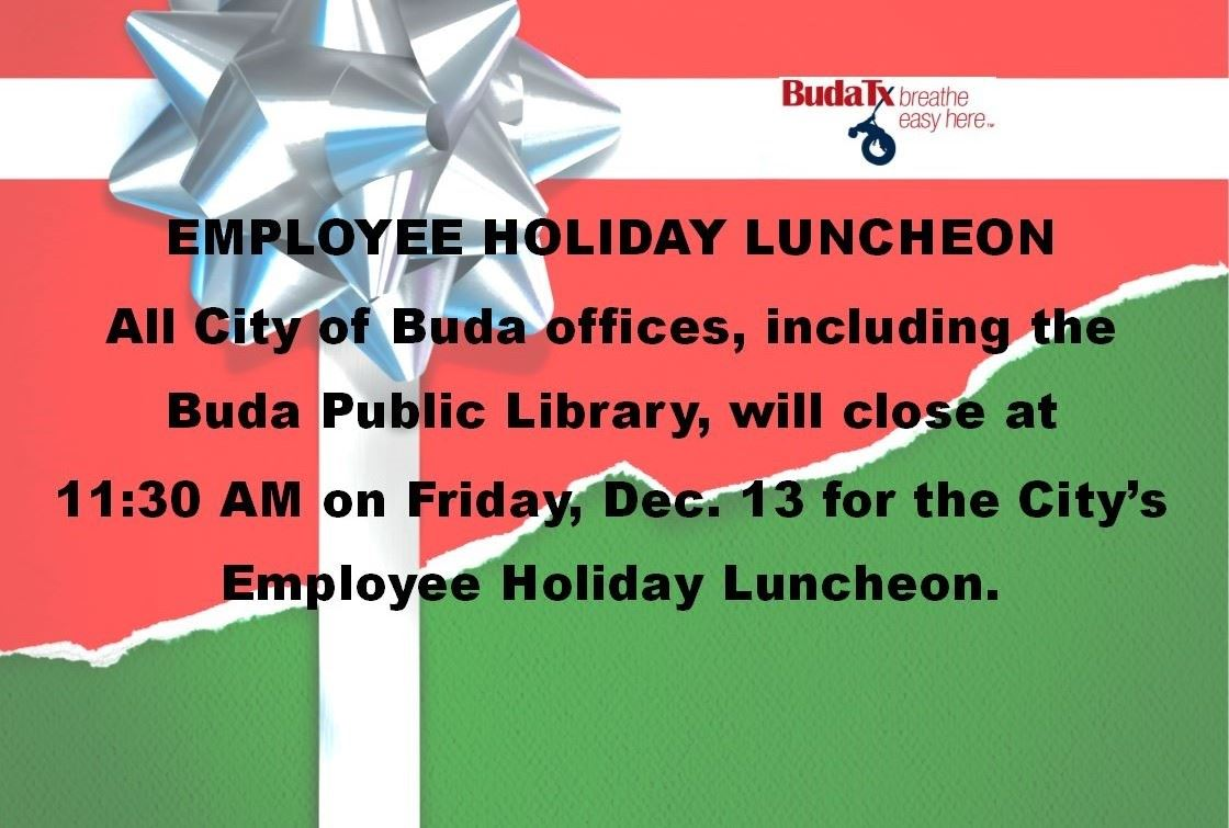 Employee Holiday Luncheon - Offices Close Early Dec. 13